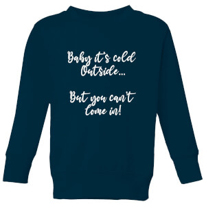 Baby It's Cold Outside Kids' Sweatshirt - Navy