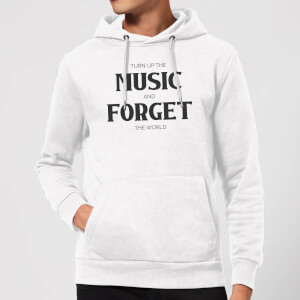 Turn Up The Music And Forget The World Hoodie - White