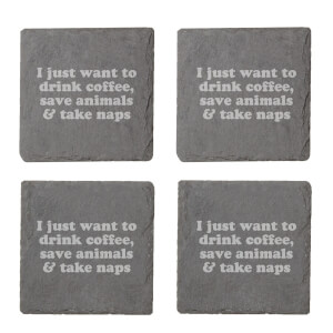 Vegan Collection 2020 I Just Want To Drink Coffee, Save Animals & Take Naps Engraved Slate Coaster Set