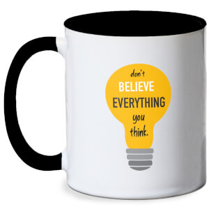 Don't Believe Everything You Think Mug - White/Black