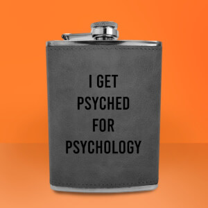 I Get Psyched For Psychology Engraved Hip Flask - Grey