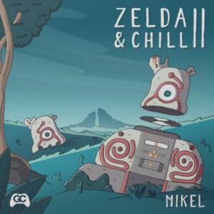 Mikel - Zelda & Chill II LP