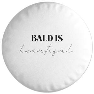 Bald Is Beautiful Round Cushion
