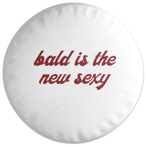 Bald Is The New Sexy Round Cushion