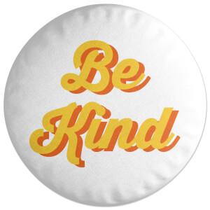 Be Kind Round Cushion
