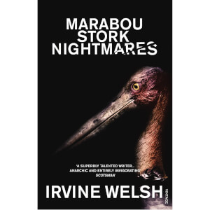 Marabou Stork Nightmares by Irvine Welsh (Paperback)