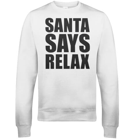 Santa Says Relax Christmas Sweatshirt - White