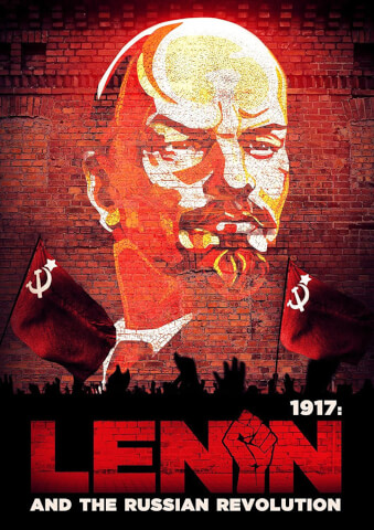 1917: Lenin and The Russian Revolution