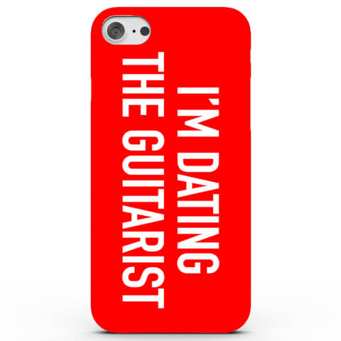 I'm Dating the Guitarist! Phone Case for iPhone & Android - 3 Colours