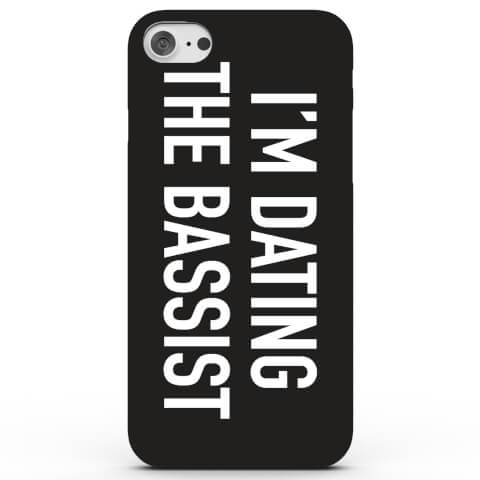 I'm Dating the Bassist! Phone Case for iPhone & Android - 4 Colours