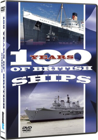 100 Years Of British Ships