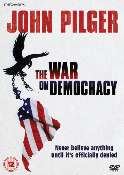 John Pilger: The War on Democracy