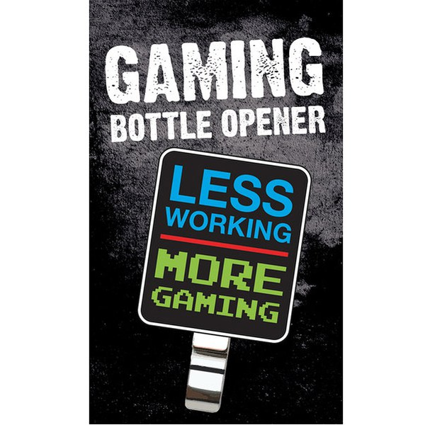 Gaming More Gaming - Bottle Opener