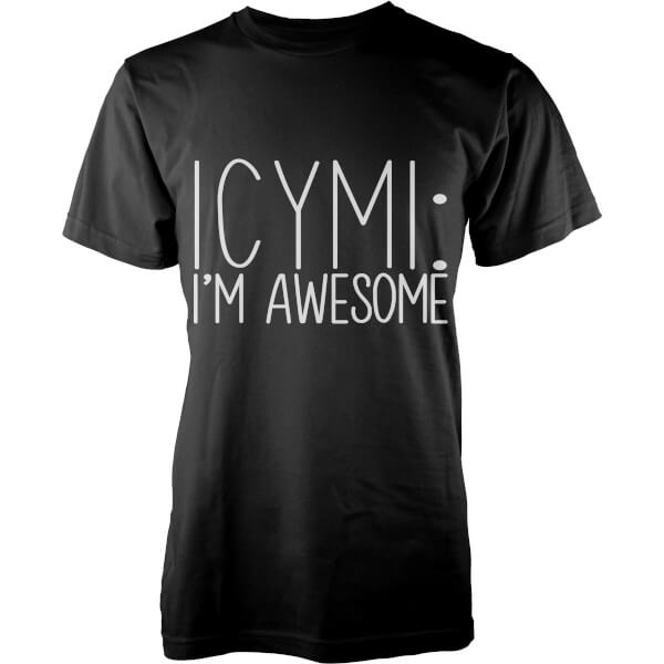 ICYMI: I'm Awesome T-Shirt - Black