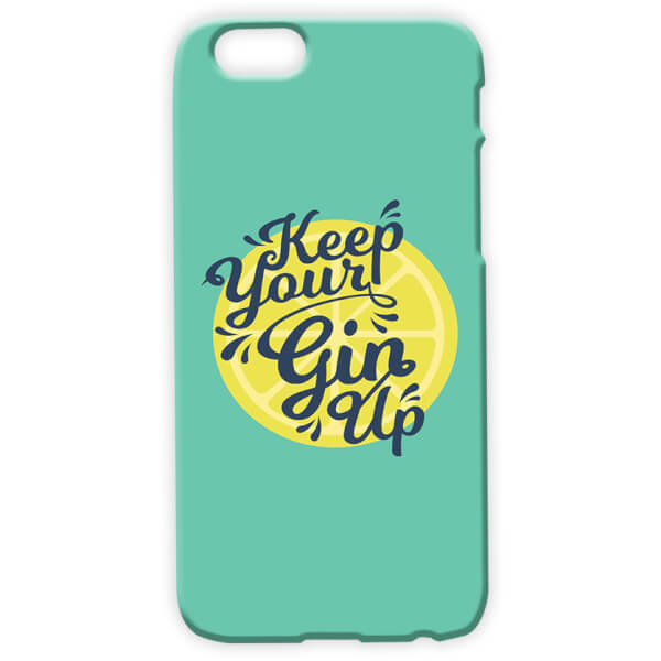 Keep Your Gin Up Phone Case for iPhone & Android