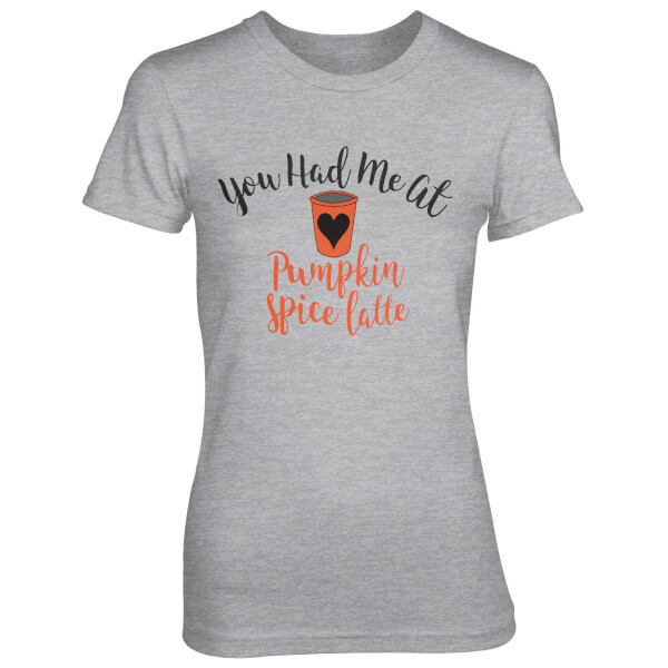 You Had Me At Pumpkin Spice Latte Women's Grey T-Shirt