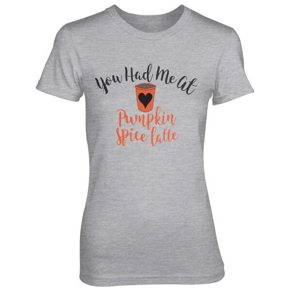 T-Shirt Femme You Had Me At Pumpkin Spice Latte - Gris