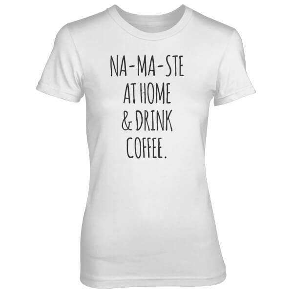 Na-Ma-Ste At Home And Drink Coffee Women's White T-Shirt