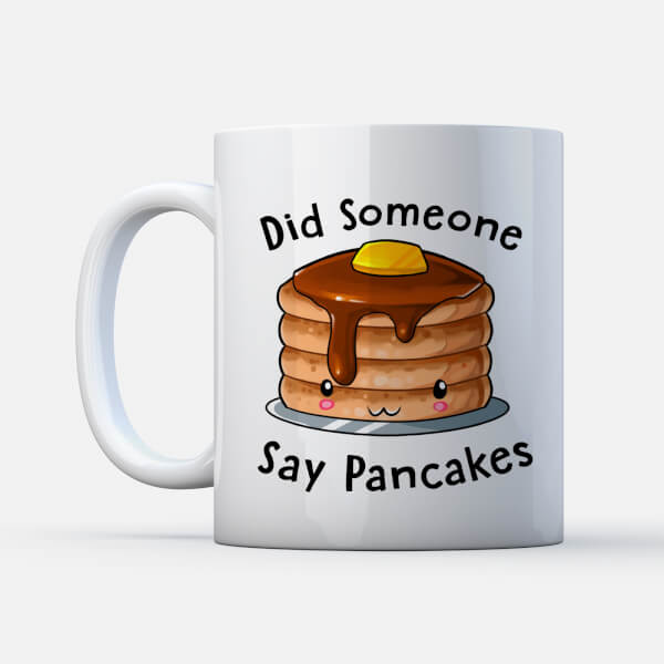 Kawaii Did Someone Say Pancakes Mug