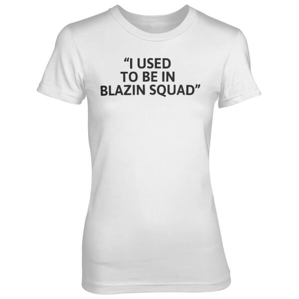 I Used To Be In Blazing Squad White T-Shirt