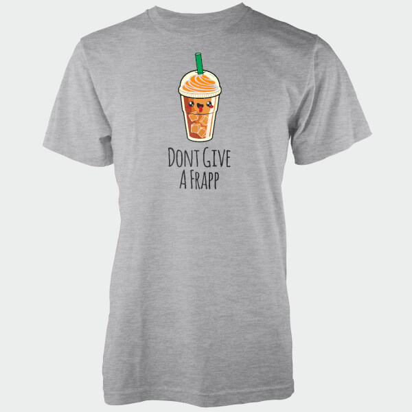 Don't Give A Frapp Grey T-Shirt