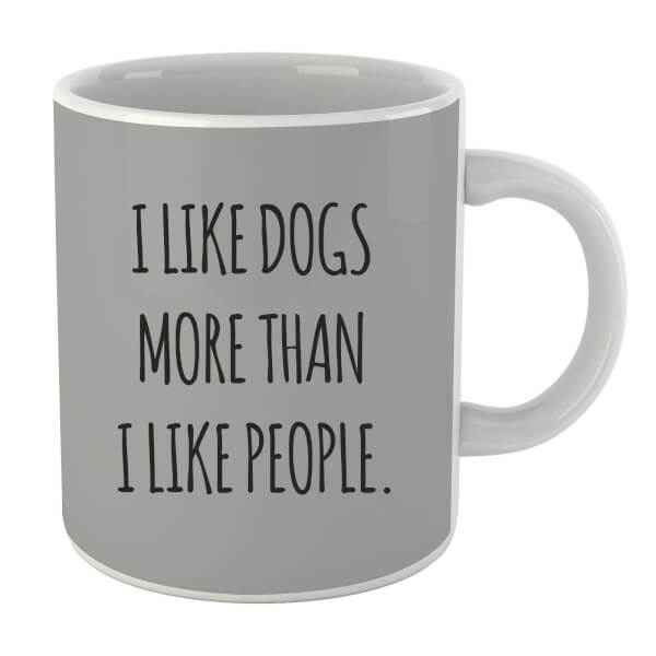 I Like Dogs More Than People Mug