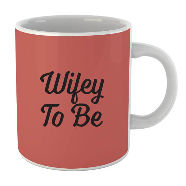 Wifey to Be Mug