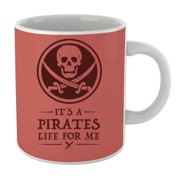 Its a Pirates Life for Me Mug