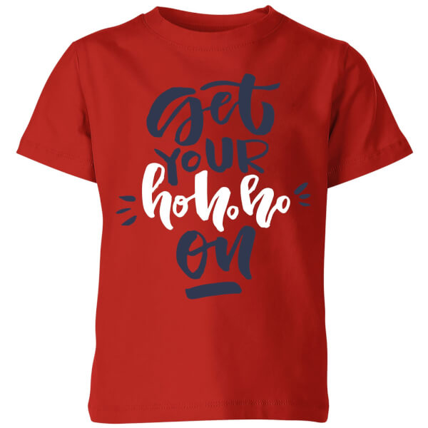 Get your Ho Ho Ho On Kids' T-Shirt - Red