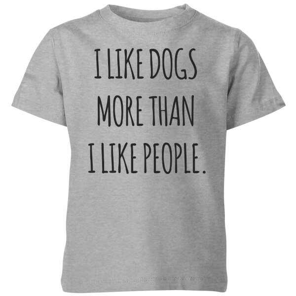 I Like Dogs More Than People Kids' T-Shirt - Grey