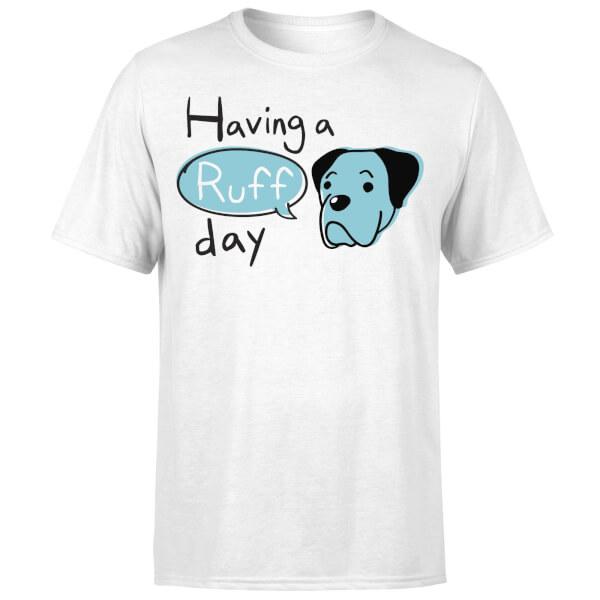 Having A Ruff Day T-Shirt - White