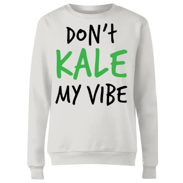 Dont Kale my Vibe Women's Sweatshirt - White