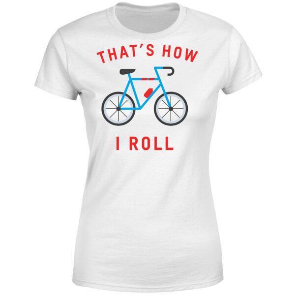Thats How I Roll Women's T-Shirt - White