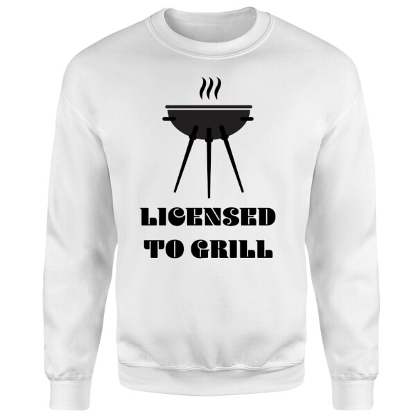 Licensed to Grill Sweatshirt - White