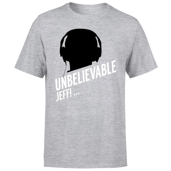 UNBELIEVABLE JEFF! T-Shirt - Grey