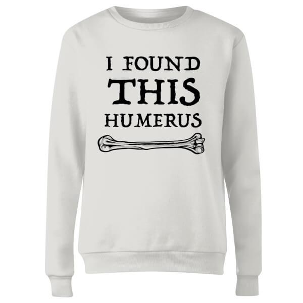 I Found This Humerus Women's Sweatshirt - White