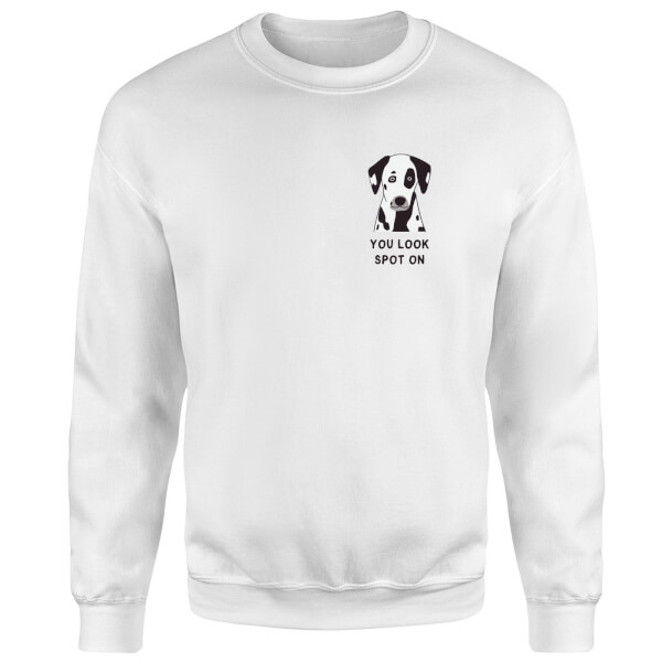 You Look Spot On Sweatshirt - White