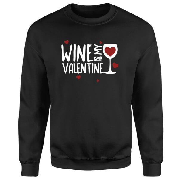 Wine Is My Valentine Sweatshirt - Black