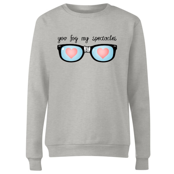 You Fog My Spectacles Women's Sweatshirt - Grey