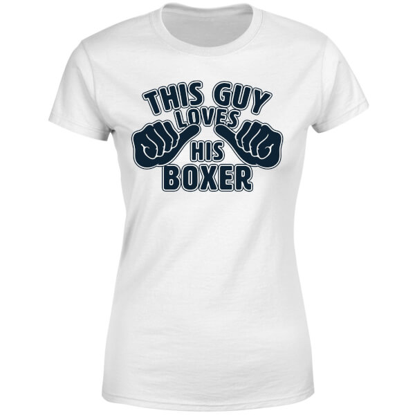 This Guy Loves His Boxer Women's T-Shirt - White