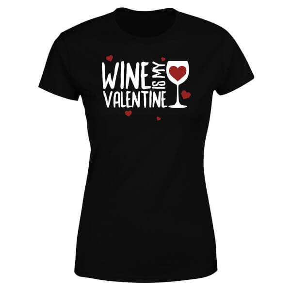 Wine Is My Valentine Women's T-Shirt - Black