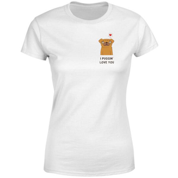 I Puggin' Love You Women's T-Shirt - White
