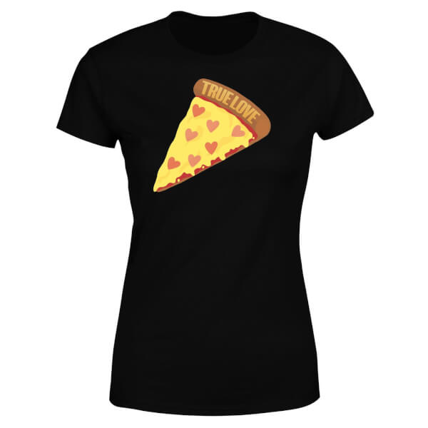 True Love Pizza Women's T-Shirt - Black