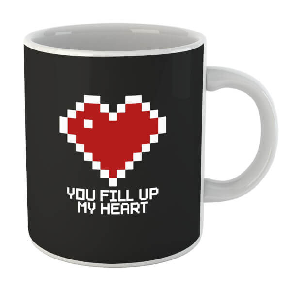You Fill Up My Heart Mug