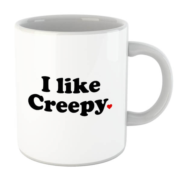 I Like Creepy Mug
