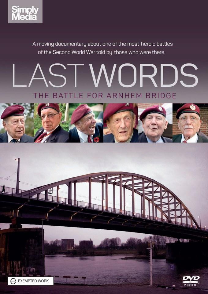 last-words-the-battle-for-arnhem-bridge