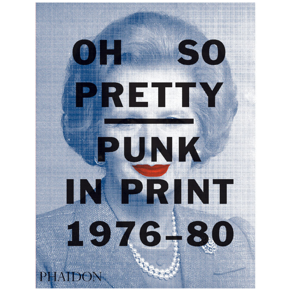 phaidon-books-oh-so-pretty-punk-in-print-1976-1980