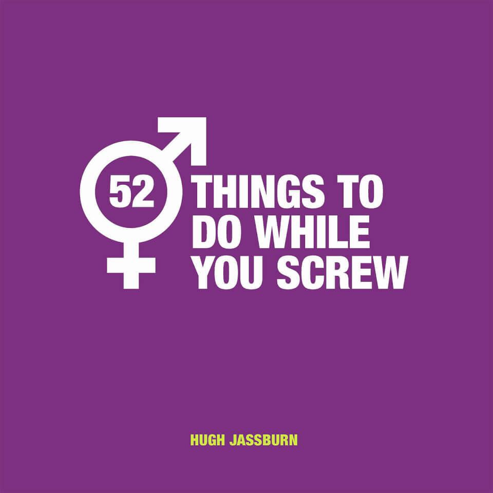 52 Things To Do While You Screw (Hardback)
