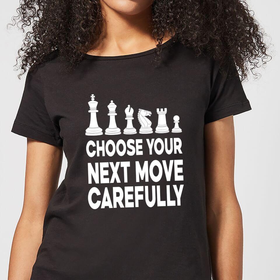 Choose Your Next Move Carefully Monochrome Women's T Shirt Black M Schwarz