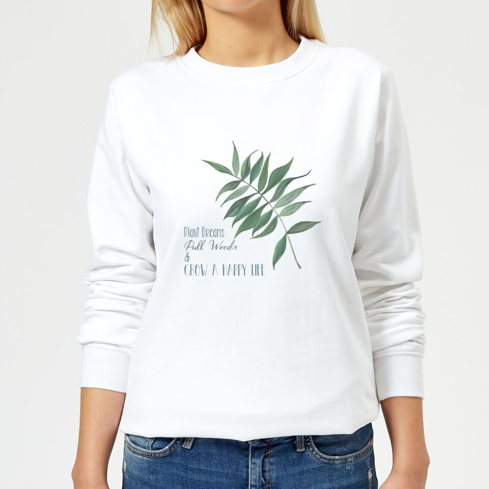 Pull Weeds Grow A Happy Life Women's Sweatshirt White 5XL Weiß